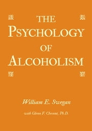 The Psychology of Alcoholism ebook by William Swegan, Glenn Chesnut