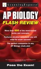 AP Biology Flash Review ebook by LearningExpress LLC