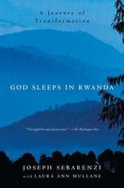 God Sleeps in Rwanda - A Journey of Transformation ebook by Joseph Sebarenzi,Laura Mullane