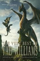 The Very Best of Tad Williams ebook by Tad Williams