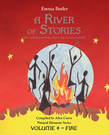 A River of Stories - Volume 4: Fire ebook by Alice Curry