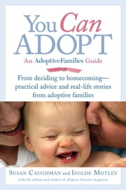 You Can Adopt - An Adoptive Families Guide ebook by Susan Caughman,Isolde Motley