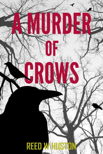 A Murder of Crows ebook by Reed W. Huston
