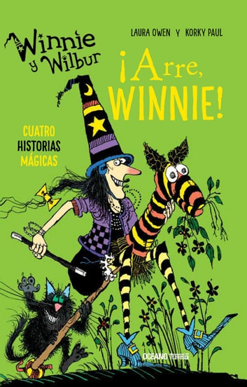 Winnie y Wilbur. ¡Arre, Winnie! - Cuatro historias mágicas eBook by Korky Paul,Laura Owen