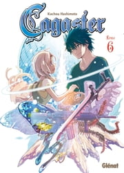 Cagaster - Tome 06 ebook by Kachou Hashimoto