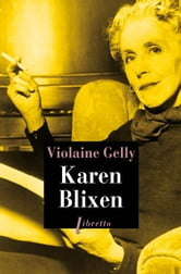 Karen Blixen ebook by Violaine Gelly