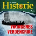 Vikingenes verdensrike audiobook by All Verdens Historie