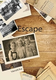 Escape - Memories of a childhood ebook by Vero KAa