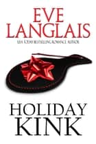 Holiday Kink ebook by Eve Langlais