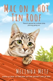 Mac on a Hot Tin Roof ebook by Melinda Metz