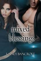 Mixed Blessings ebook by Lainey Bancroft