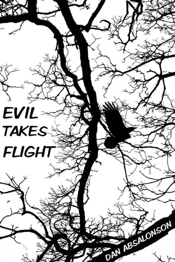 Evil Takes Flight ebook by Dan Absalonson