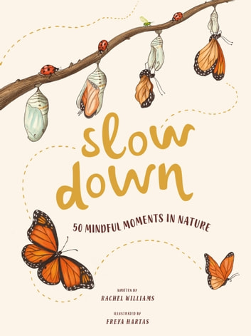 Slow Down - 50 Mindful Moments in Nature ebook by Rachel Williams
