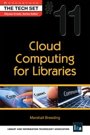 Cloud Computing for Libraries: (THE TECH SET® #11) ebook by Marshall Breeding,Ellyssa Kroski