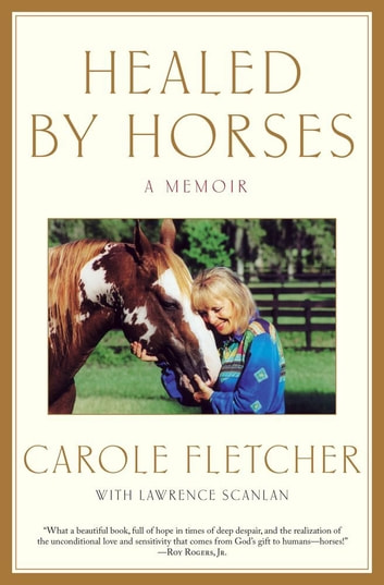 Healed by Horses - A Memoir ebook by Carole Fletcher