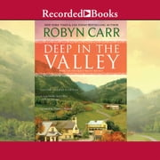 Deep in the Valley audiobook by Robyn Carr