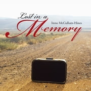 Lost in a Memory ebook by Irene McCullum-Hines