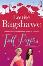 Tall Poppies ebook by Louise Bagshawe