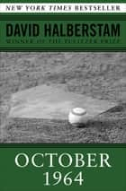 October 1964 eBook by David Halberstam