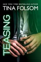 Teasing ebook by Tina Folsom