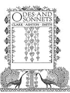 Odes and Sonnets ebook by Clark Ashton Smith