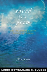 Saved by a Poem: The Transformative Power of Words ebook by Kim Rosen
