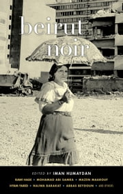Beirut Noir ebook by Iman Humaydan