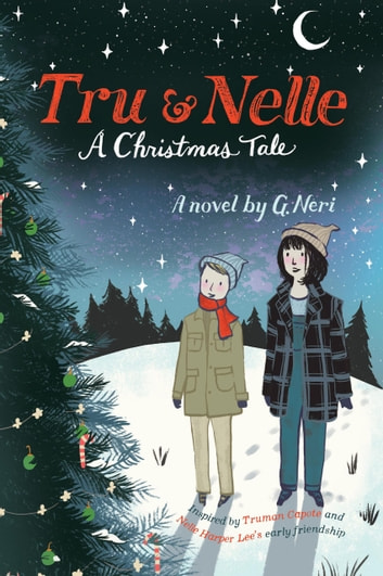 Tru & Nelle: A Christmas Tale ebook by G. Neri
