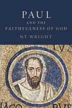 Paul and the Faithfulness of God ebook by N. T. Wright