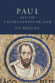 Paul and the Faithfulness of God - Two book set ebook by N. T. Wright