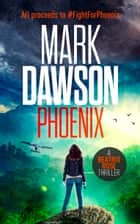 Phoenix ebook by Mark Dawson
