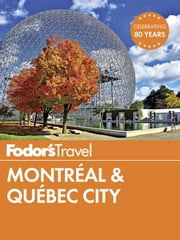 Fodor's Montreal & Quebec City ebook by Fodor's