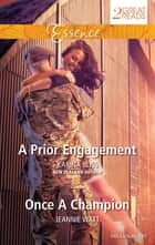 A Prior Engagement/Once A Champion ebook by Karina Bliss, Jeannie Watt