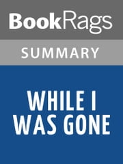 While I Was Gone by Sue Miller l Summary & Study Guide ebook by BookRags