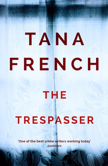 The Trespasser - Dublin Murder Squad. The gripping Richard & Judy Book Club 2017 thriller eBook by Tana French