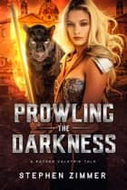 Prowling the Darkness - A Rayden Valkyrie Tale ebook by Stephen Zimmer