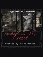 PUSHED 2 THE LIMIT: Blackgovernment Publishing ebook by Barnes, Tuere