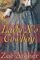 Lady X's Cowboy ebook by Zoe Archer