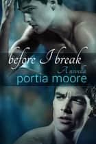 Before I Break (If I Break 1.5) ebook by Portia Moore