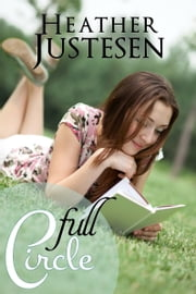 Full Circle ebook by Heather Justesen