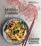 Myers+Chang at Home - Recipes from the Beloved Boston Eatery ebook by Joanne Chang, Karen Akunowicz