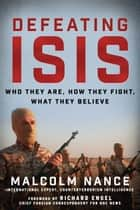 Defeating ISIS ebook by Malcolm Nance,Richard Engel