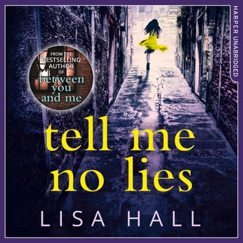 Tell Me No Lies audiobook by Lisa Hall