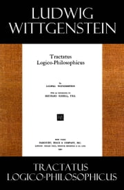 Tractatus Logico-Philosophicus (The original 1922 edition with an introduction by Bertram Russell) ebook by Ludwig Wittgenstein, Bertram Russell, Charles Kay Ogden
