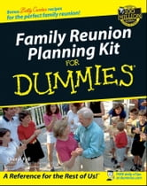 Family Reunion Planning Kit for Dummies ebook by Cheryl Fall