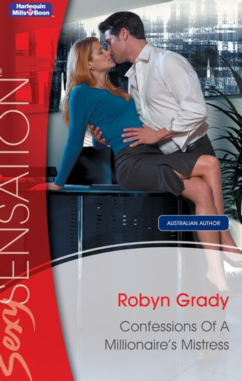 Confessions Of A Millionaire's Mistress ebook by Robyn Grady