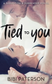 Tied to You ebook by Bibi Paterson