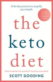 The Keto Diet - A 60-day protocol to boost your health ebook by Scott Gooding