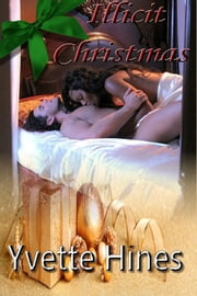 Illicit Christmas ebook by Yvette Hines