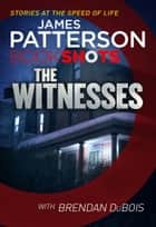 The Witnesses - BookShots ebook by James Patterson